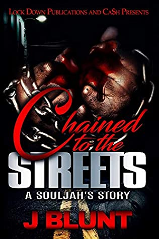 Chained to the Streets: A Souljah's Story
