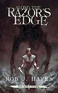 Along the Razor's Edge (The War Eternal #1)