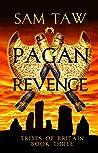 Pagan Revenge (Tribes of Britain #3)