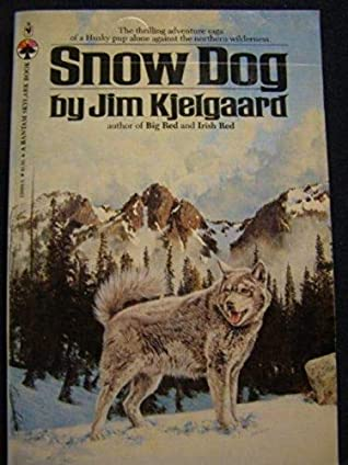 Read Snow Dog By Jim Kjelgaard