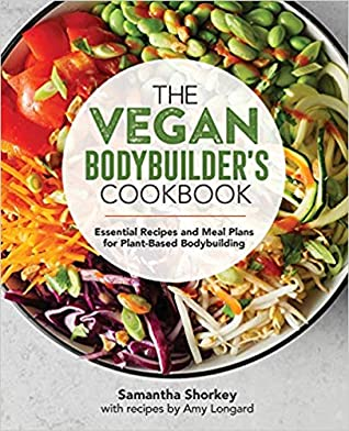 The Vegan Bodybuilder's Cookbook