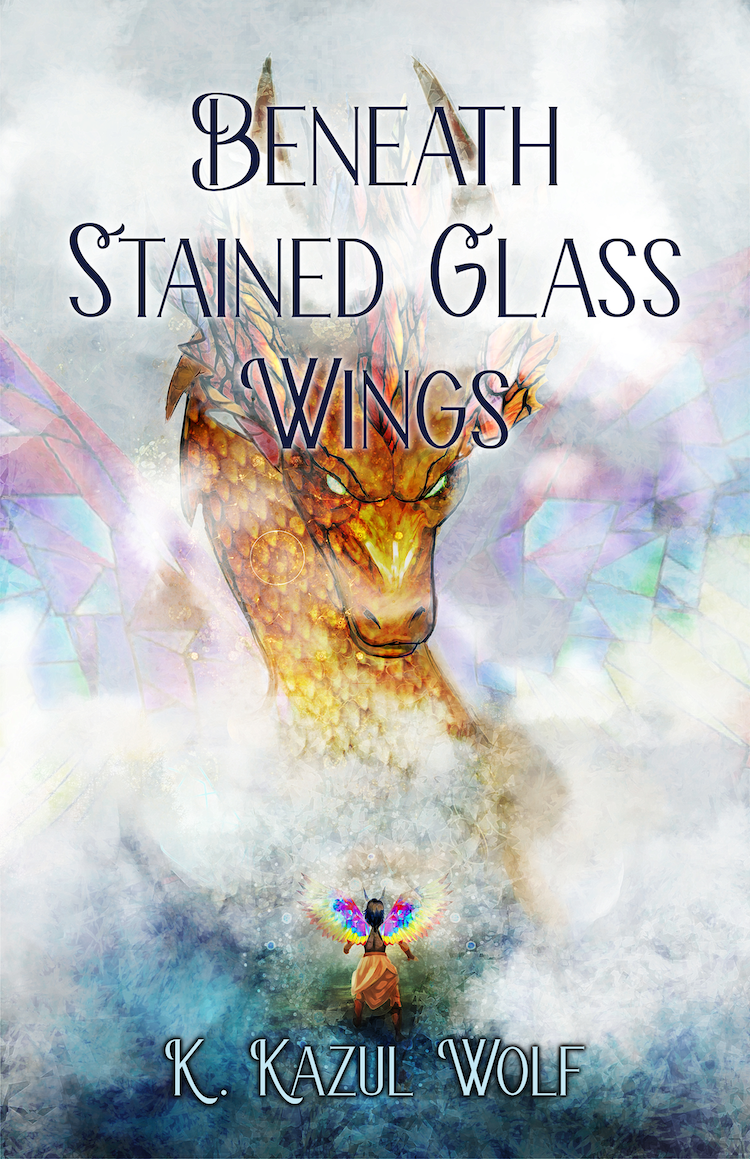 K. Kazul Wolf - Beneath Stained Glass Wings