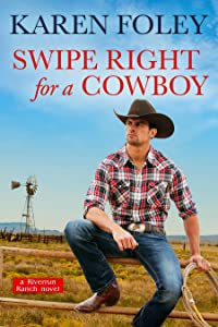 Swipe Right for a Cowboy (Riverrun Ranch, #1)