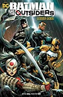 Batman and the Outsiders (2019-) Vol. 1: Lesser Gods (Batman and the Outsiders (2018-))