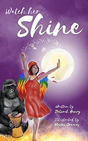 Watch Her Shine: A magical fairy tale, filled with lush fantasy.
