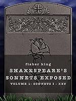 Shakespeare's Sonnets Exposed: Volume 1