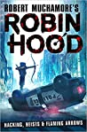 Hacking, Heists & Flaming Arrows (Robin Hood #1)