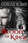 Blood Of Kings (Transfusion Saga #3)