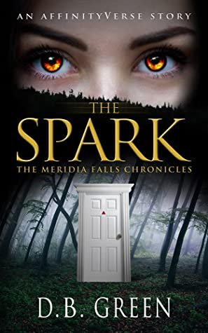 The Spark: An AffinityVerse Story (The Meridia Falls Chronicles #1)