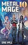 Metal Mage 10 (Metal Mage, #10)