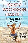 Feels Like Falling by Kristy Woodson Harvey