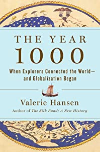 The Year 1000: When Explorers Connected the World—and Globalization Began