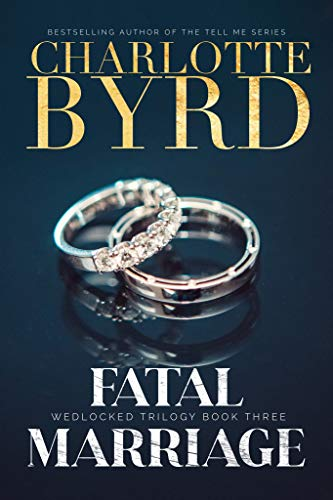 Fatal Marriage (Wedlocked Trilogy #3) - Charlotte Byrd