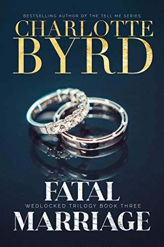 Fatal Marriage (Wedlocked Trilogy #3) - Charlotte Byrd