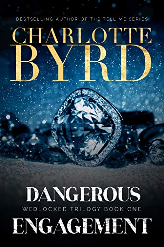 Dangerous Engagement (Wedlocked Trilogy 1) - Charlotte Byrd