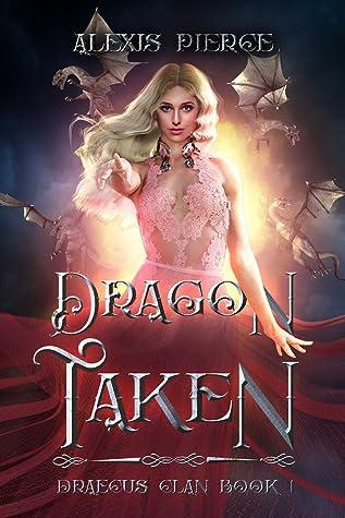 Dragon Taken (Draecus Clan, #1)
