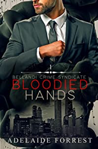 Bloodied Hands (Bellandi Crime Syndicate, #1)