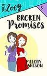 Broken Promises (Being Zoey #3)