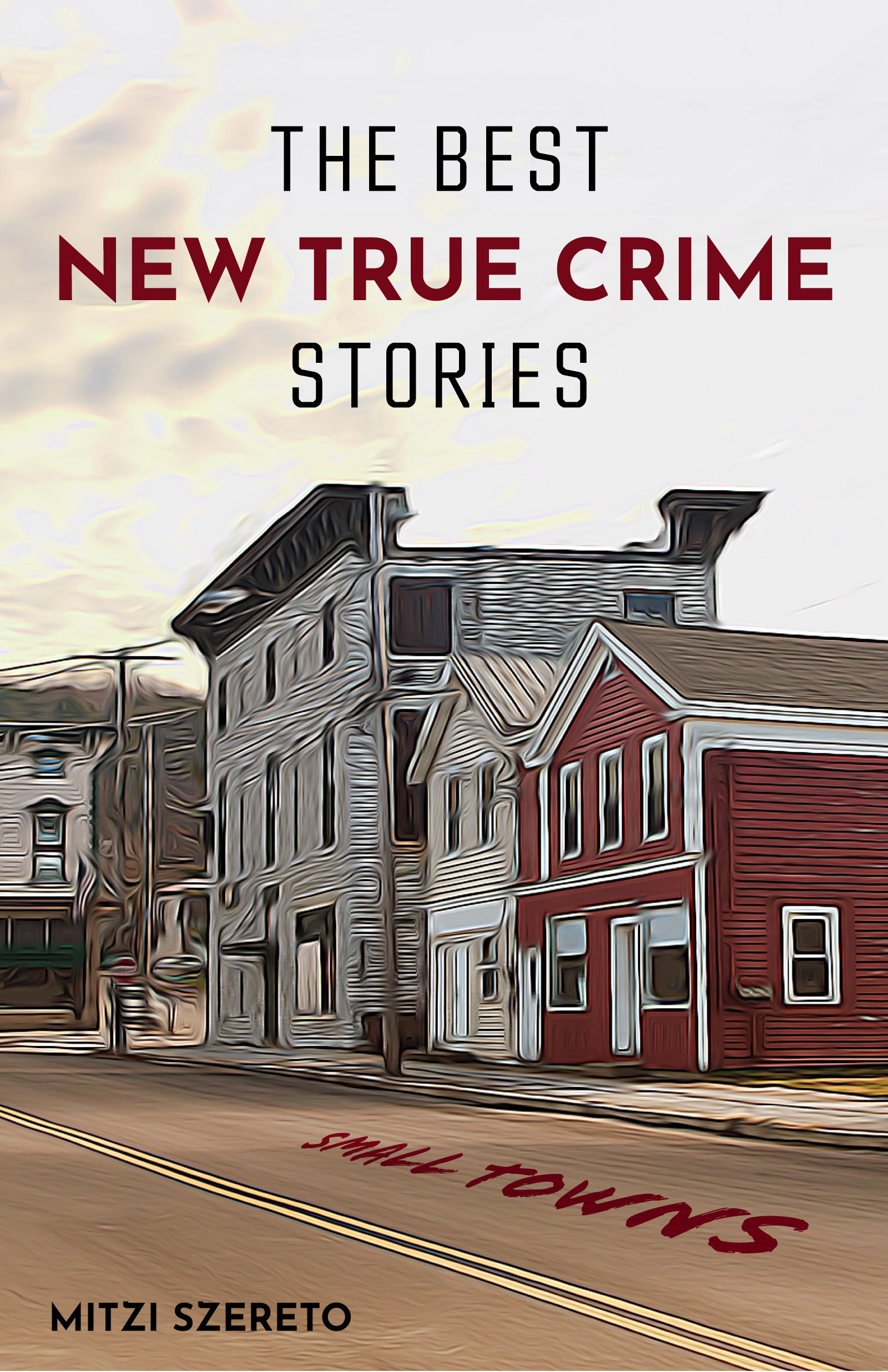 The Best New True Crime Stories Small Towns