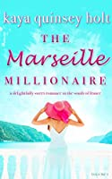 The Marseille Millionaire: A delightfully sweet romance in the South of France
