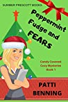 Peppermint Fudge and Fears (Candy Covered Cozy Mysteries, #1)