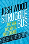 Struggle Bus: The Van. The Myth. The Legend