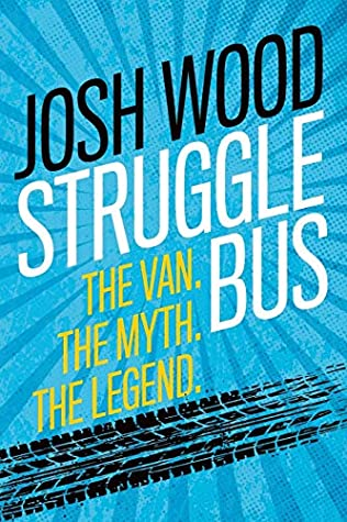Struggle Bus: The Van. The Myth. The Legend.