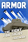 ARMOR #2, The Fight for Sicily: a Novel of Tank Warfare