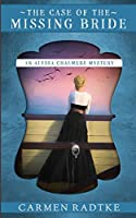 The Case of the Missing Bride: An Alyssa Chalmers mystery (Alyssa Chalmers Mysteries)