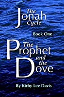 The Prophet and the Dove (The Jonah Cycle Book 1)