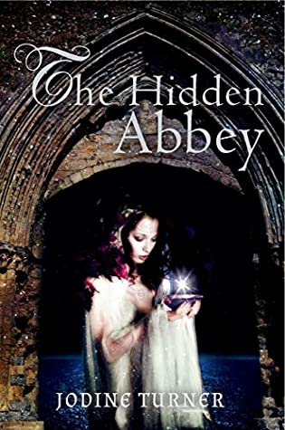 The Hidden Abbey by Jodine Turner