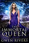 The Immortal Queen by Gwen Rivers