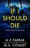 If I Should Die (Crime after Crime #3)