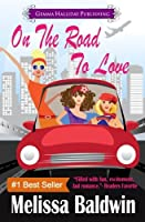 On the Road to Love: a Love in the City romantic comedy (Volume 1)