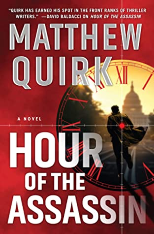 Hour Of The Assassin - Matthew Quirk
