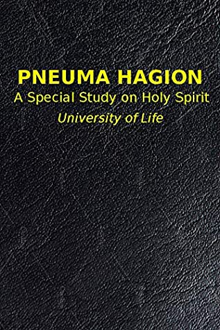 PNEUMA HAGION - A Special Study in Holy Spirit - UOL style: Word for Word, Verse for Verse Teaching Transcripts
