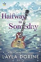 Halfway to Someday (Wild Child, #1)