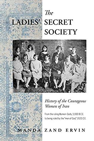 The Ladies' Secret Society: History of the Courageous Women of Iran
