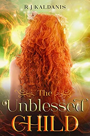 The Unblessed Child by R.J. Kaldanis
