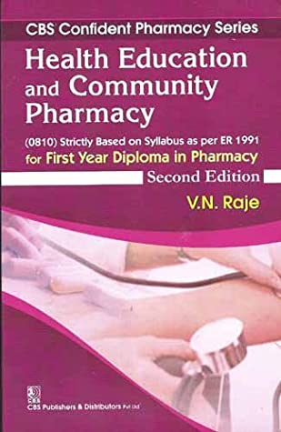 HEALTH EDUCATION AND COMMUNITY PHARMACY 2ED FOR FIRST YEAR DIPLOMA IN PHARMACY (CBS CONFIDENT PHARMACY SERIES) (PB 2017)