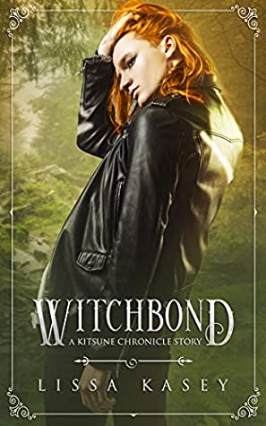 Witchbond (Kitsune Chronicles, #2)