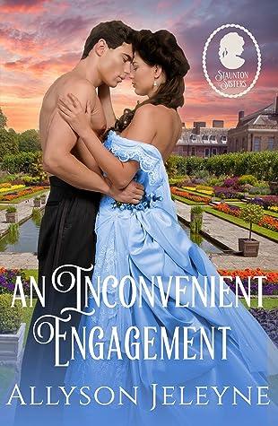 An Inconvenient Engagement (Staunton Sisters, #3)