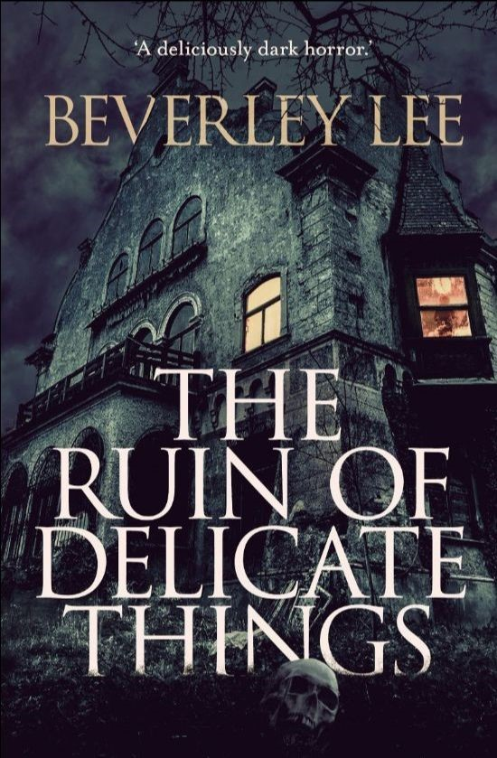 The Ruin of Delicate Things - Beverley Lee