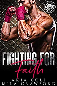 Fighting For Faith (Worth the Fight #3)