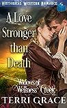 A Love Stronger Than Death (Widows of Wellness Creek Book 1)