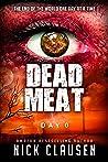 Dead Meat: Day 0 (Dead Meat, #0)