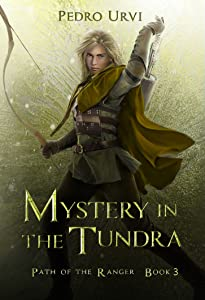 Mystery in the Tundra (Path of the Ranger, #3)