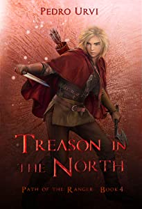 Treason in the North (Path of the Ranger, #4)
