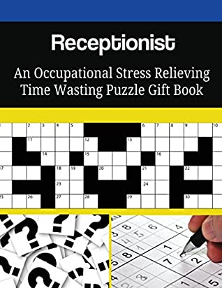 Receptionist An Occupational Stress Relieving Time Wasting Puzzle Gift Book