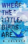 Where the Little Birds Are (Little Bird Duet #2)